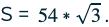 S = 54*3.