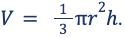 V= 13r2h