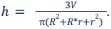 h= 3Vπ(R2+R*r+r2).